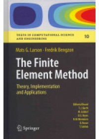 Finite Element Method: Theory, Implementation, and Applications   Larson Mats G., ISBN:  9783642332869