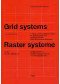 Grid Systems in Graphic Design   Muller-Brockmann Josef, ISBN:  9783721201451