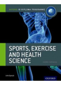 Ib Sports, Exercise and Health Science Course Book: Oxford Ib Diploma Programme   Sproule John, ISBN:  9780199129690