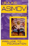 Prelude to Foundation   Asimov Isaac, ISBN:  9780553278392