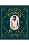 From Crook to Cook   Dogg Snoop, ISBN:  9781452179612