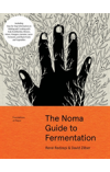 Noma Guide to Fermentation (Foundations of Flavor)   Redzepi Rene, ISBN:  9781579657185