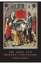 The Jews and Modern Capitalism   Sombart Werner, ISBN:  9781614277637