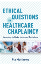 Ethical Questions in Healthcare Chaplaincy   Matthews Pia, ISBN:  9781785924217