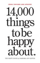 14,000 Things to be Happy About   Kipfer Barbara Ann, ISBN:  9780761181804